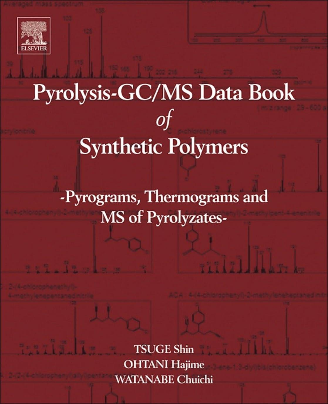 驚かすパッケージセットアップPyrolysis - GC/MS Data Book of Synthetic Polymers: Pyrograms, Thermograms and MS of Pyrolyzates (English Edition)