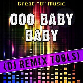 Ooo Baby Baby (DJ Remix Tools)