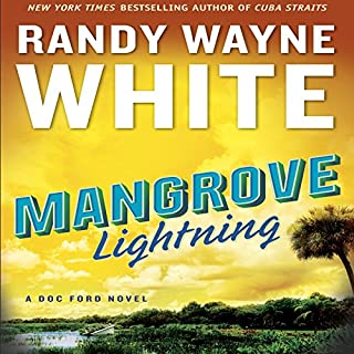 Mangrove Lightning     A Doc Ford Novel, Book 24              By:                                                                                                                                 Randy Wayne White                               Narrated by:                                                                                                                                 George Guidall                      Length: 8 hrs and 20 mins     198 ratings     Overall 4.1