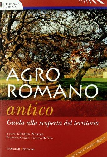 Agro romano antico. Guida alla scoperta del territorio