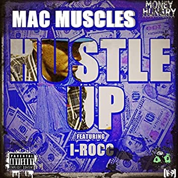 Hustle up. (feat. I Rocc)