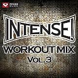 Intense! Workout Mix Vol. 3 (60 Min Non-Stop Workout Mix (141-155 BPM) ) [Clean]