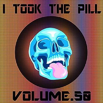 I Took The Pill, Vol. 50