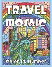 TRAVEL MOSAIC Color by Number: Activity Puzzle Coloring Book for Adults Relaxation & Stress Relief (MOSAIC Color By Number Books) [Idioma Inglés] (Mosaic Coloring Books)