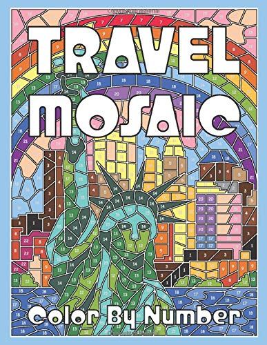 TRAVEL MOSAIC Color by Number: Activity Puzzle Coloring Book for Adults Relaxation & Stress Relief (Mosaic Coloring Books)