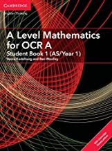 A Level Mathematics for OCR A Student Book 1 (AS/Year 1) with Cambridge Elevate Edition (2 Years) (AS/A Level Mathematics for OCR)