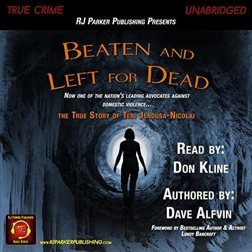 Beaten and Left for Dead     The Story of Teri Jendusa-Nicolai              By:                                                                                                                                 Dave Alfvin                               Narrated by:                                                                                                                                 Don Kline                      Length: 4 hrs and 14 mins     2 ratings     Overall 3.0