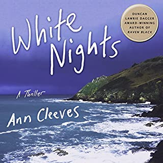 White Nights: A Thriller     Shetland, Book 2              By:                                                                                                                                 Ann Cleeves                               Narrated by:                                                                                                                                 Gordon Griffin                      Length: 11 hrs and 31 mins     1,218 ratings     Overall 4.4