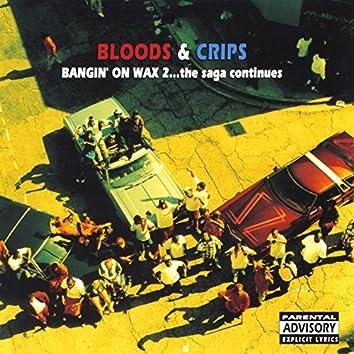 Bangin' on Wax 2…the Saga Continues