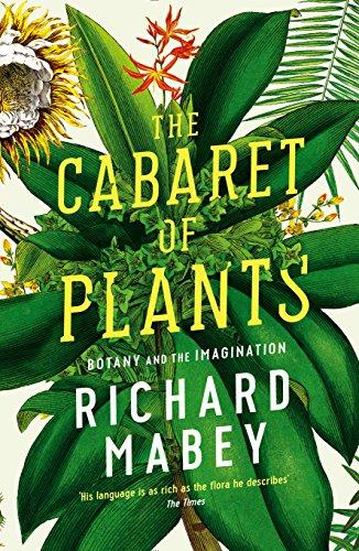The Cabaret of Plants: Botany and the Imagination (English Edition)