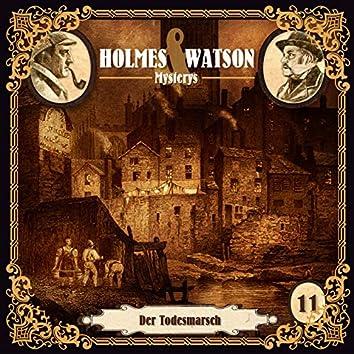 Holmes & Watson Mysterys Teil 11 - Der Todesmarsch