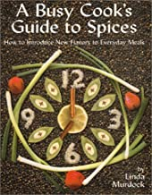A Busy Cook's Guide to Spices: How to Introduce New Flavors to Everyday Meals