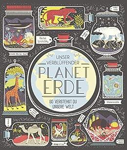 Unser verblüffender Planet Erde: So verstehst du unsere Welt (German Edition) by [Rachel Ignotofsky]