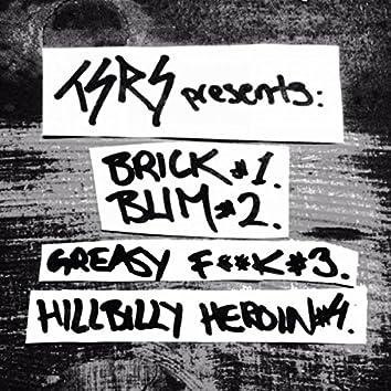 Brick Blim Greasy Fuck Hillbilly Heroin