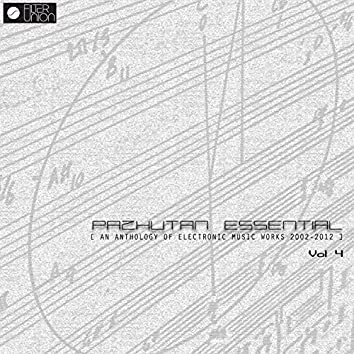 Pazhutan Essential (An Anthology of Electronic Music Works) Vol 4
