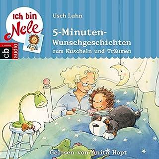 Ich bin Nele: 5-Minuten-Wunschgeschichten zum Kuscheln und Träumen                   Autor:                                                                                                                                 Usch Luhn                               Sprecher:                                                                                                                                 Anita Hopt                      Spieldauer: 1 Std. und 15 Min.     1 Bewertung     Gesamt 1,0