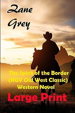 The Spirit of the Border (RGV Old West Classic) Western Novel Large Print (Ohio River Trilogy)
