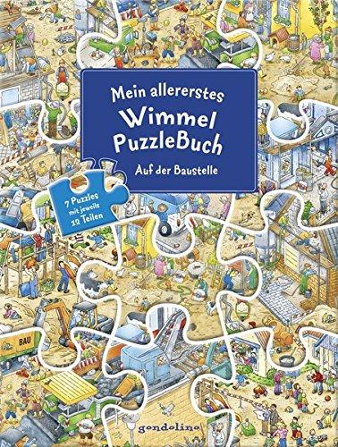 Mein allererstes WimmelPuzzleBuch - Auf der Baustelle: Wimmeln und Puzzeln in einem Buch. Großformat mit stabilen Puzzelteilen, die nicht herausfallen. Für Kinder schon ab 3 Jahre.