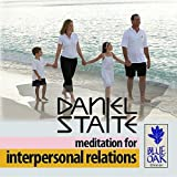 Meditation for Interpersonal Relations by Daniel Staite