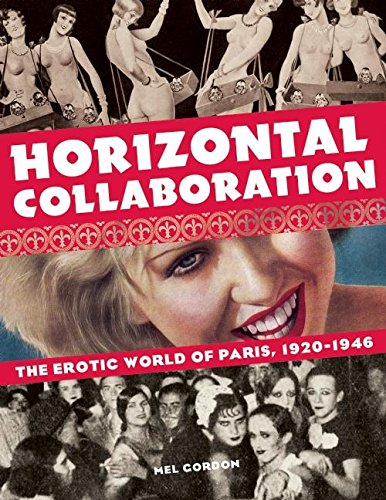 Image of Horizontal Collaboration: The Erotic World of Paris, 1920-1946