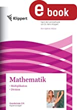 Multiplikation - Division: Grundschule 3/4. Kopiervorlagen (3. und 4. Klasse) (Klippert Grundschule) (German Edition)