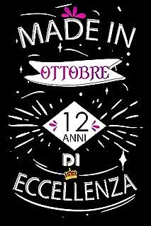 Made In Ottobre 12 Anni Di Eccellenza: Idee regalo uomo, Compleanno idee regalo 12 anni Libro compleanno per Uomo e Donna,...