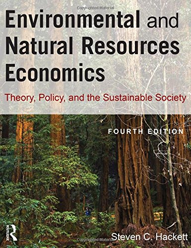 Compare Textbook Prices for Environmental and Natural Resources Economics: Theory, Policy, and the Sustainable Society 4 Edition ISBN 9780765624949 by Hackett, Steven,Dissanayake, Sahan T. M.