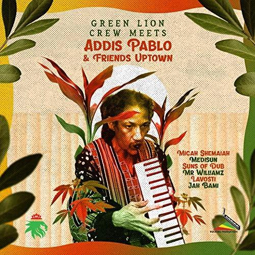Green Lion Crew & Addis Pablo