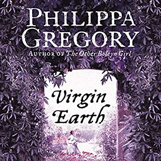 Virgin Earth                   By:                                                                                                                                 Philippa Gregory                               Narrated by:                                                                                                                                 David Thorpe                      Length: 25 hrs and 40 mins     1 rating     Overall 5.0