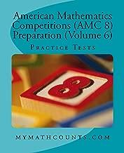 American Mathematics Competitions (AMC 8) Preparation (Volume 6): Practice Tests