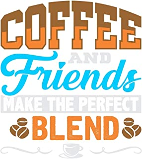 Coffee and Friends Make The Perfect Blend: 6x9 120 pages lined | Your personal Diary