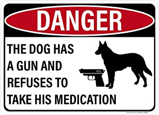 Diuangfoong Danger Dog Has Gun and Refuses to Take His Medication Sign