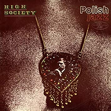 High Society (Polish Jazz, Vol. 18)