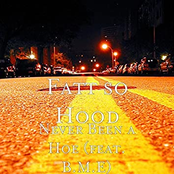 Never Been a Hoe (feat. B.M.E)