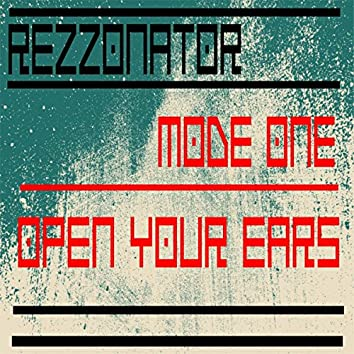 Mode One/Open Your Ears