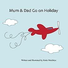 Mum & Dad Go on Holiday