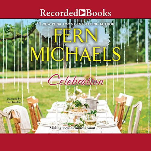 Celebration                   By:                                                                                                                                 Fern Michaels                               Narrated by:                                                                                                                                 Lori Gardner                      Length: 14 hrs and 56 mins     30 ratings     Overall 4.4