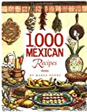 1,000 Mexican Recipes (1,000 Recipes) Hardcover – September 29, 2001 by Marge Poore (Author)
