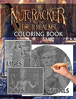 Nutcracker And The Four Realms Dots Lines Spirals Coloring Book: Premium Unofficial Nutcracker And The Four Realms Adult D...