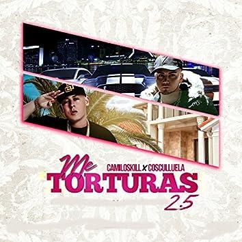 Me Torturas 2.5