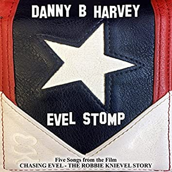 Evel Stomp (Five Songs from the Film Chasing Evel: The Robbie Knievel Story)