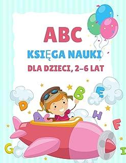 ABC Książka do nauki dla dzieci 2-6 lat: Kolorowanka dla przedszkolaków i dzieci w wieku 3-5 lat, nauka pisania dla dziec...