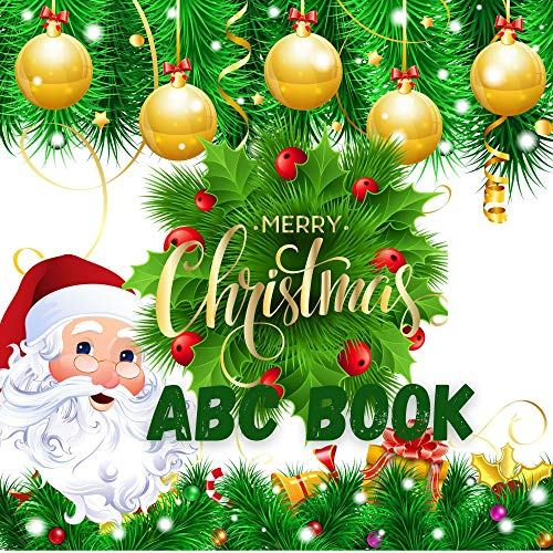 CHRISTMAS : ABC (BOOK) For Kids Ages 2-7:| Cute & Gift Idea for Girls, Boys, Children, Kids, Toddlers, (English Edition)