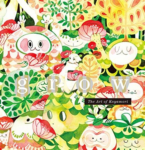 Koyamori: Grow: The Art of Koyamori