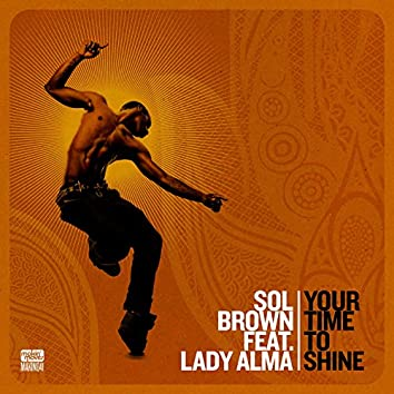 Your Time to Shine (feat. Lady Alma)