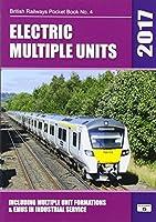 Electric Multiple Units 2017: Including Multiple Unit Formations (British Railways Pocket Books)