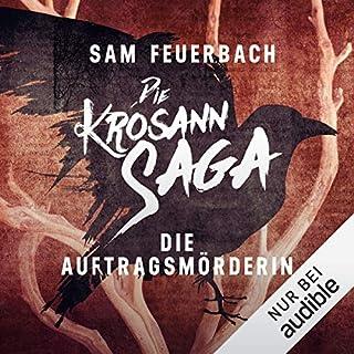 Die Auftragsmörderin     Die Krosann-Saga - Lehrjahre 1              Autor:                                                                                                                                 Sam Feuerbach                               Sprecher:                                                                                                                                 Robert Frank                      Spieldauer: 9 Std. und 55 Min.     2.444 Bewertungen     Gesamt 4,7