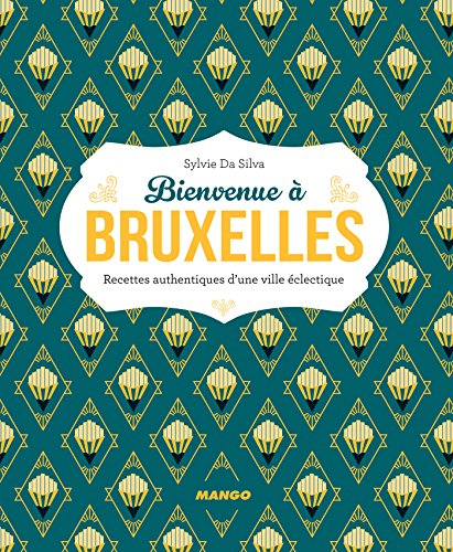 Bienvenue à Bruxelles (Bienvenue à table) (French Edition)