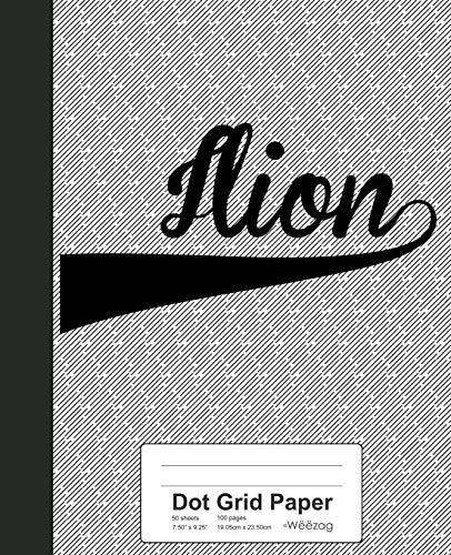 Dot Grid Paper: ILION Notebook (Weezag Dot Grid Paper Notebook)
