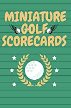 Miniature Golf ScoreCards: Organized Log Book (Journal/Notebook) For Golfers Players , Golf Score Tracker And Personalised...